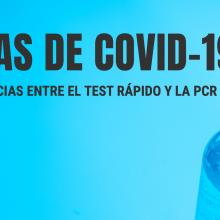 Las 5 diferencias entre el test rápido y la PCR