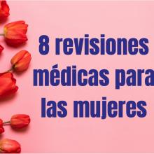 8 revisiones médicas para mujeres