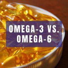Omega-3 vs. Omega-6